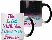 All With You Want Forever color cambiando la taza