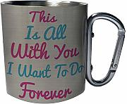 All With You Want Forever Taza de viaje mosquetón