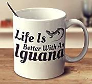 Best gift Life Is Better With An Iguana Coffee Mug
