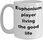 Euphonium Player Living The Good Life Coffee Cup