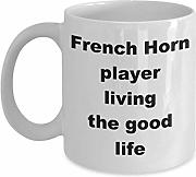 French Horn Player Living The Good Life Coffee Cup