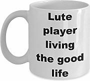 Lute Player Living The Good Life Coffee Cup