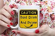 WTOMUG Don't drink and prime mug, Birthday gift,